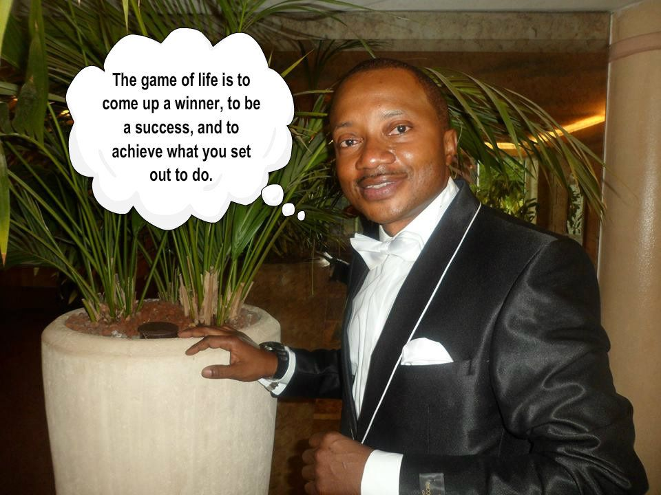 The game of life is to come up a winner, to be a success, and to achieve what you set out to do.