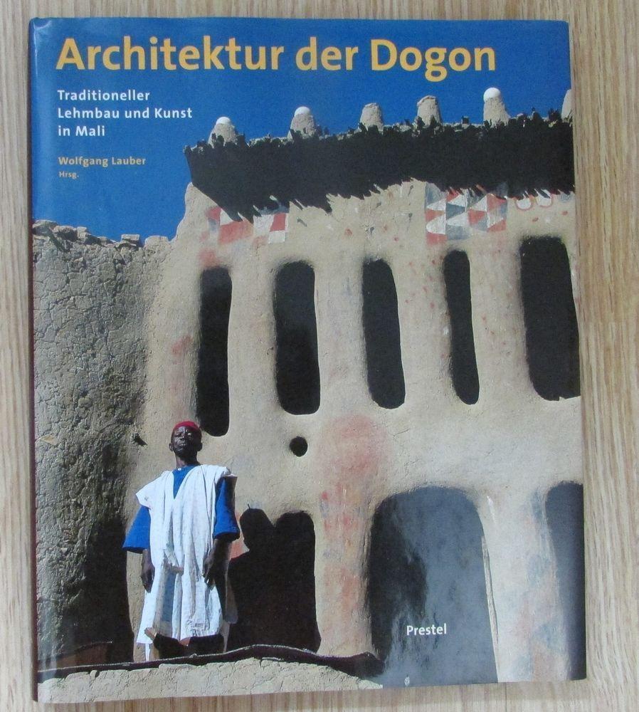 zu ARCHITEKTUR DER DOGON Traditioneller Lehmbau und Kunst in Mali von Lauber 1998 ARCHITEKTUR DER DOGON Traditioneller Lehmbau und Kunst in Mali von Lauber 1998ARCHITEKTUR DER DOGON Traditioneller Lehmbau und Kunst in Mali von Lauber 1998