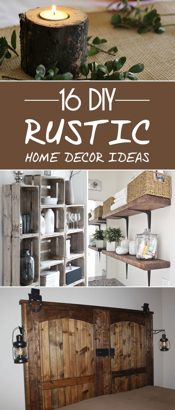 16 DIY Rustic Decor Projects | Rustic home decor cheap ...