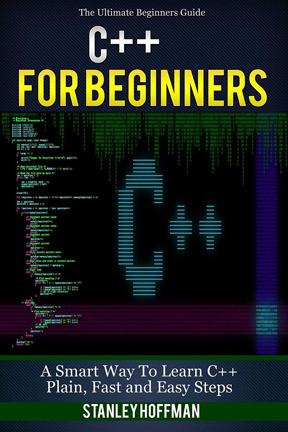 C++ C++ for Beginners, C++ in 24 Hours, Learn C++ fast! A