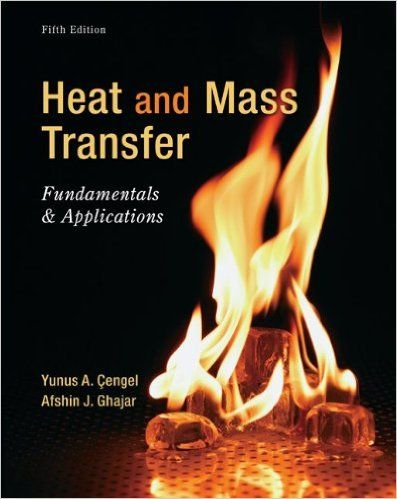 Download PDF of Heat and Mass Transfer: Fundamentals and Applications 5th Edition, By Yunus Cengel and Afshin Ghajar