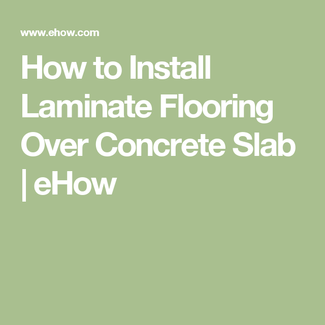 How To Install Laminate Flooring Over Concrete Slab Attic