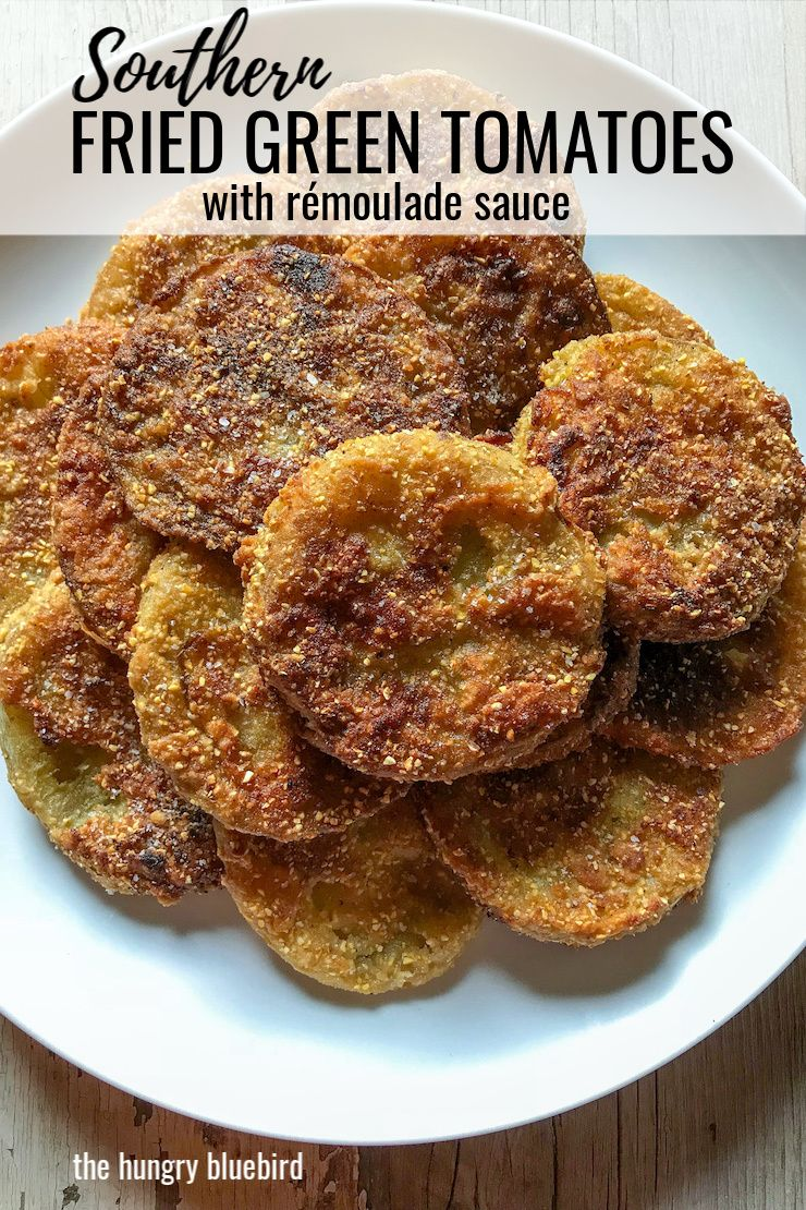 Southern Fried Green Tomatoes Recipe The Hungry Bluebird Recipe Green Tomato Recipes Fried Green Tomatoes Recipe Appetizer Recipes