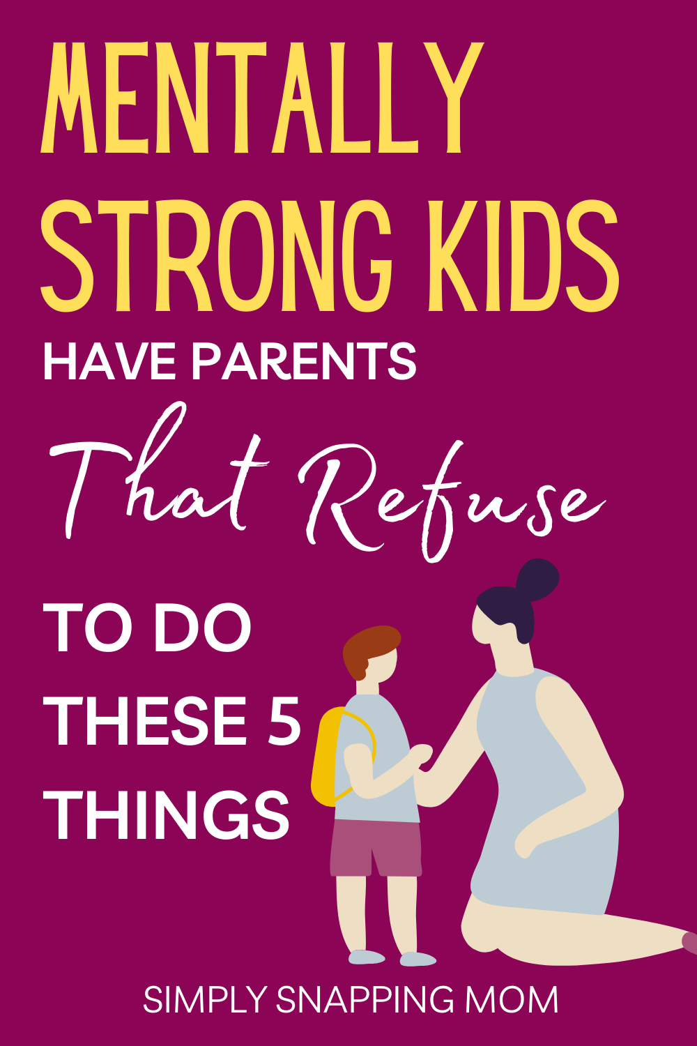Parenting Advice on Raising Mentally Strong Kids