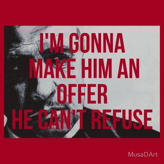 Dont Refuse The Offer GF Available to buy on…T-Shirts & Hoodies, Stickers  IF YOU LIKE WHAT YOU SEE THEN GET BUYING, PAYPAL PAYMENT ACCEPTED.  Here Is The Link http://www.redbubble.com/people/musadart/works/11784624-dont-refuse-the-offer-gf?c=278155-quotes&ref=work_main_nav