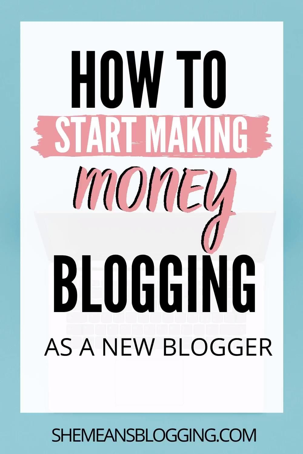 Started a new blog? Learn how to start making money blogging as a new blogger even if when it's so challenging! These beginner blogging tips are perfect for you if you want to make money as a new blogger #makemoneyblogging #bloggingtips #makemoneyonline