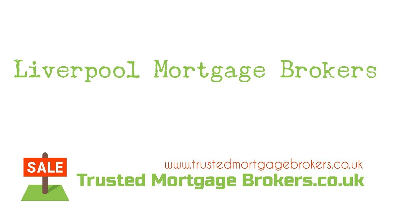 Find Mortgage Brokers In Liverpool Mortgage Brokers Mortgage