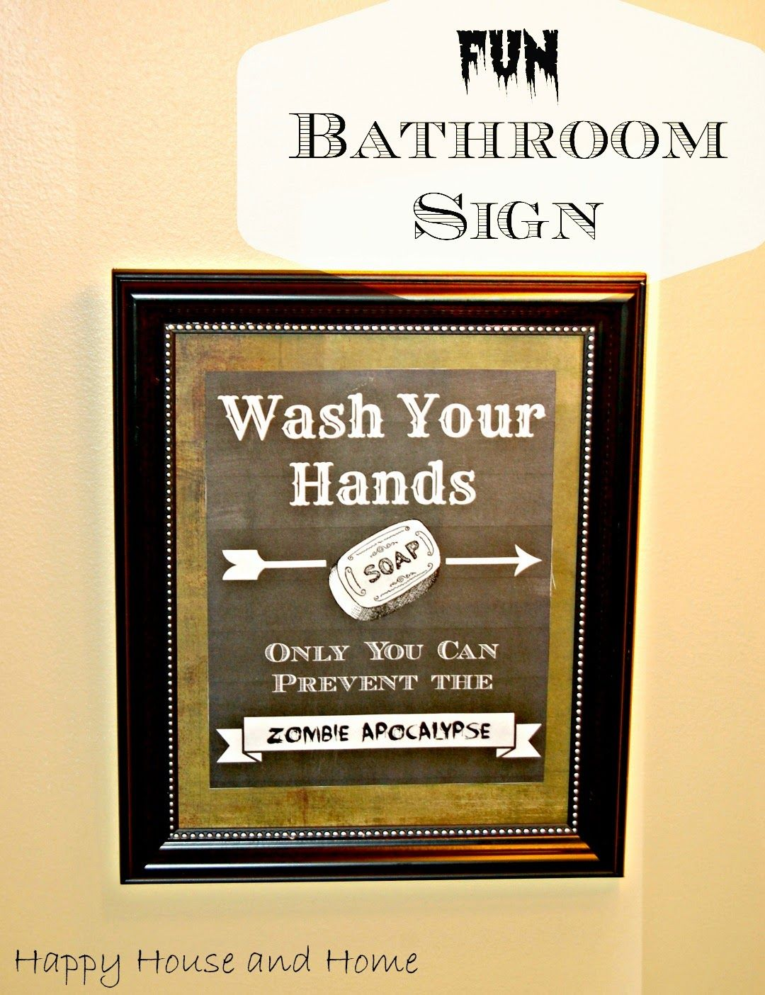 clever bathroom signs. this free printable makes the cutest fun bathroom sign (wash your hands) for clever signs y
