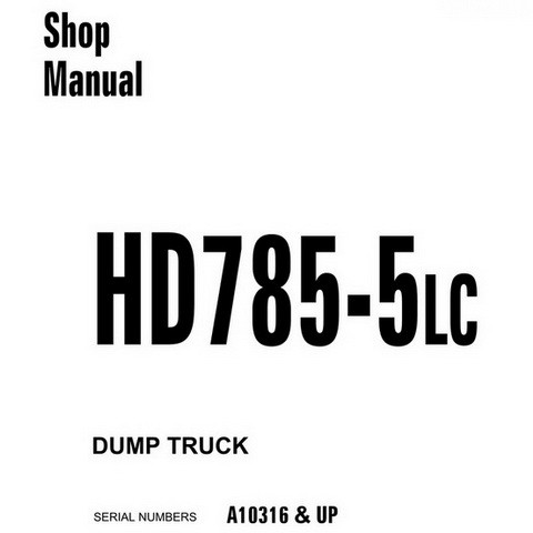 Komatsu HD785-5LC Dump Truck Service Repair Shop Manual