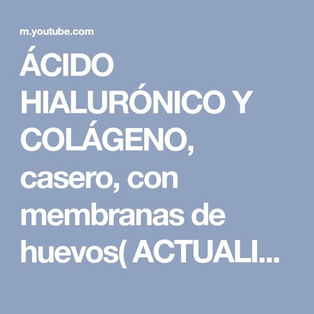 ÁCIDO HIALURÓNICO Y COLÁGENO, casero, con membranas de huevos ...