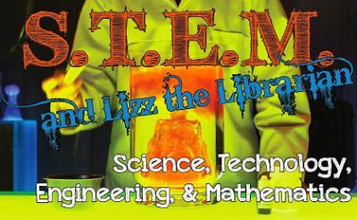 "STEM Ideas, Books & Activities! Explore the blog ""S.T.E.M. and Lizz the Librarian"""