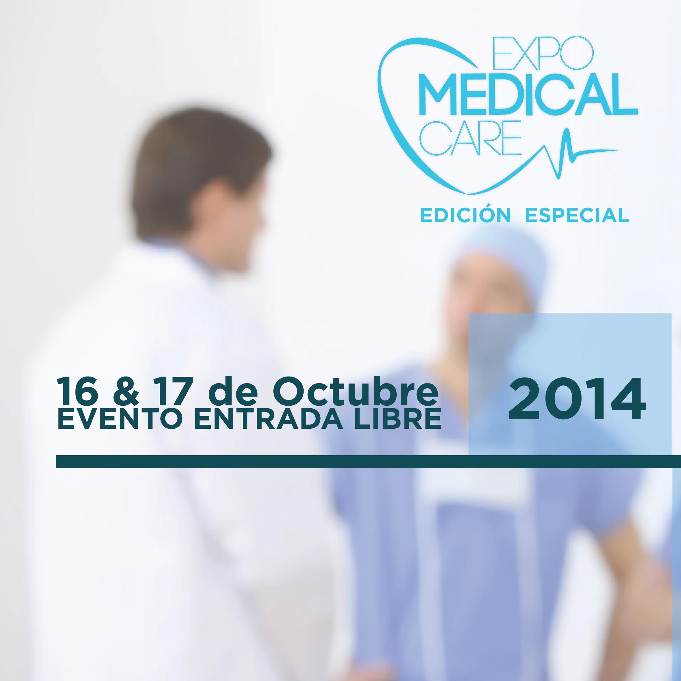 Expomedical care 16 & 17 de Octubre 2014 Medical