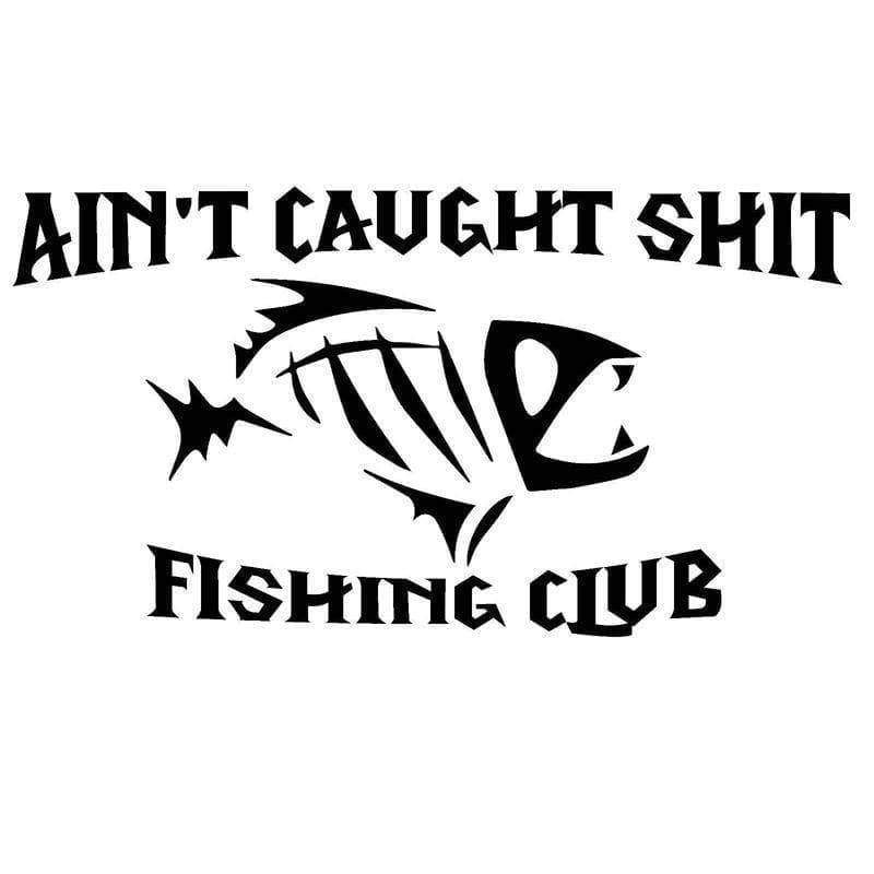 17.8CM*9.6CM Ain't Caught Fish Fishing Club Adhesive Vinyl Decal - Brag Fishing and 4x4