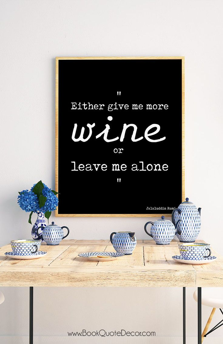 Rumi wine quote print in black and white give me more wine ideal