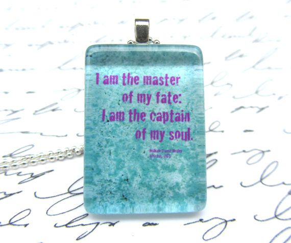 """Invictus necklace, William Ernest Henley, """"I am the master of my fate: I am the captain of my soul"""" $10 on Etsy"""