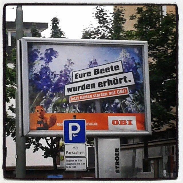#Obi #EureBeetewurdenerhört #Blumen #flowers #Beete #Garten #garden #Werbung #Reklame #advertisement #Wortspiel #Wortwitz