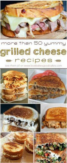More than 50 yummy G     More than 50 yummy Grilled Cheese recipes! Lots of great ideas!