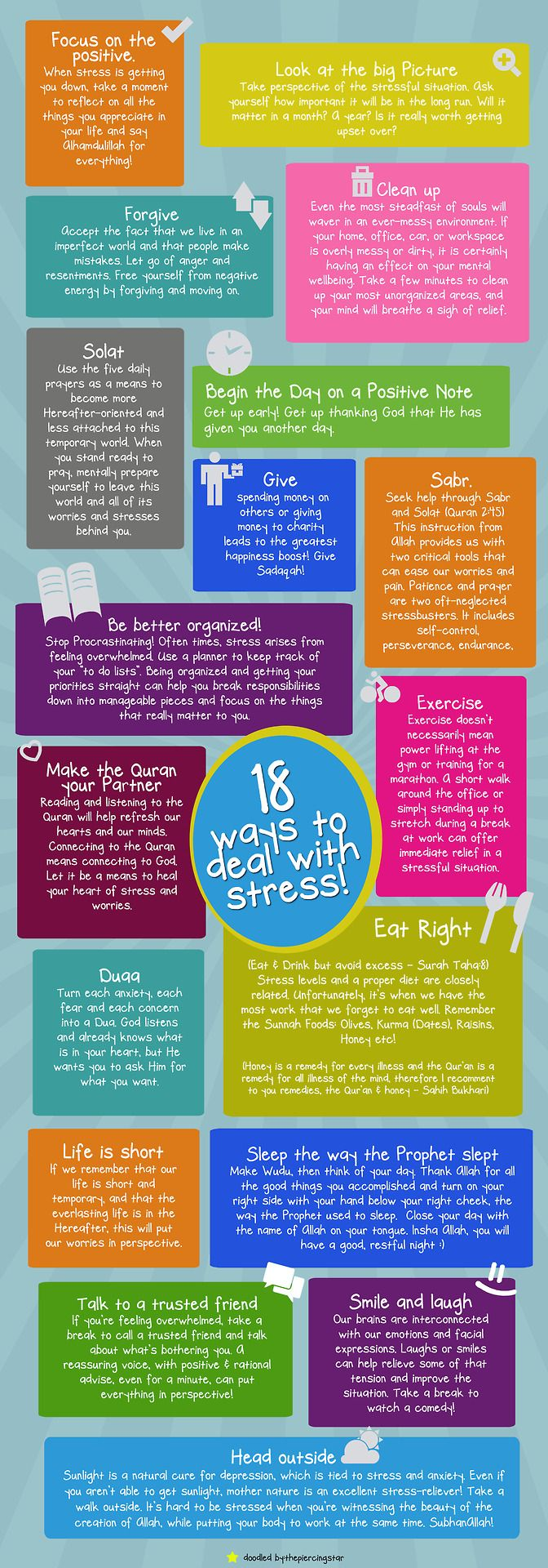 18 ways to deal with stress! Stress is inevitable. It walks in and out of our lives on a regular basis. And it can easily walk all over us unless we take action. Fortunately, there are many things you can do to minimize and cope with stress. Here are 18 ideas for handling stress without causing more strain and hassle.
