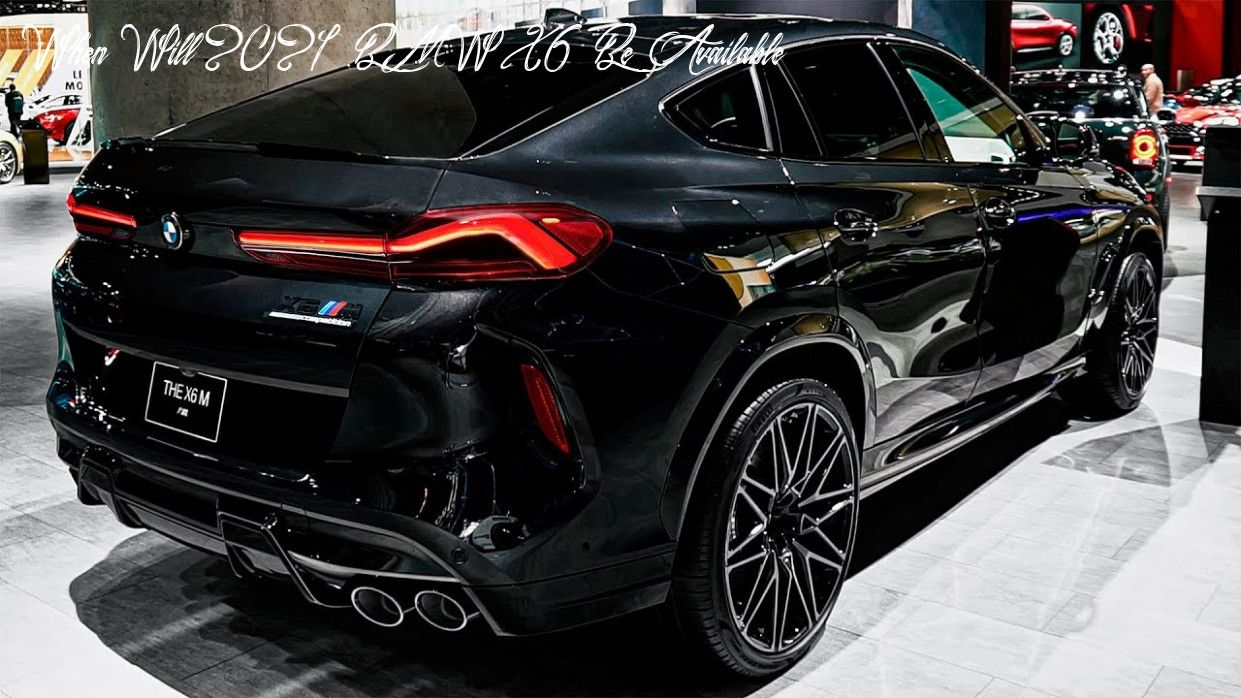 When Will 2021 Bmw X6 Be Available Release Date And Concept In 2020 Bmw X6 Bmw Bmw Motorcycles