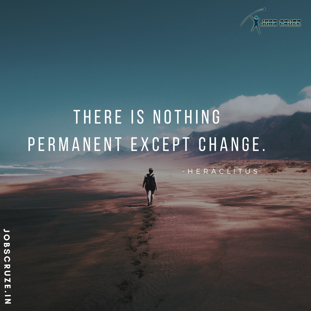 nothing permanent but change means life Charlie chaplin — 'nothing is permanent in this wicked world, not even our troubles.