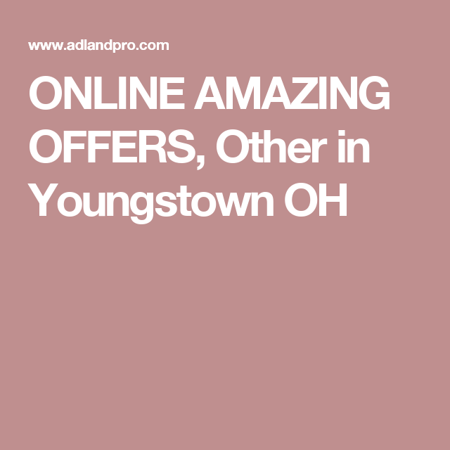 Online Amazing Offers Other In Youngstown Oh Youngstown Amazing