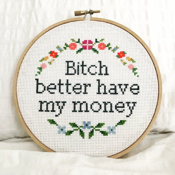 Bitch Better Have My Money Cross Stitch Pattern - Instant Download