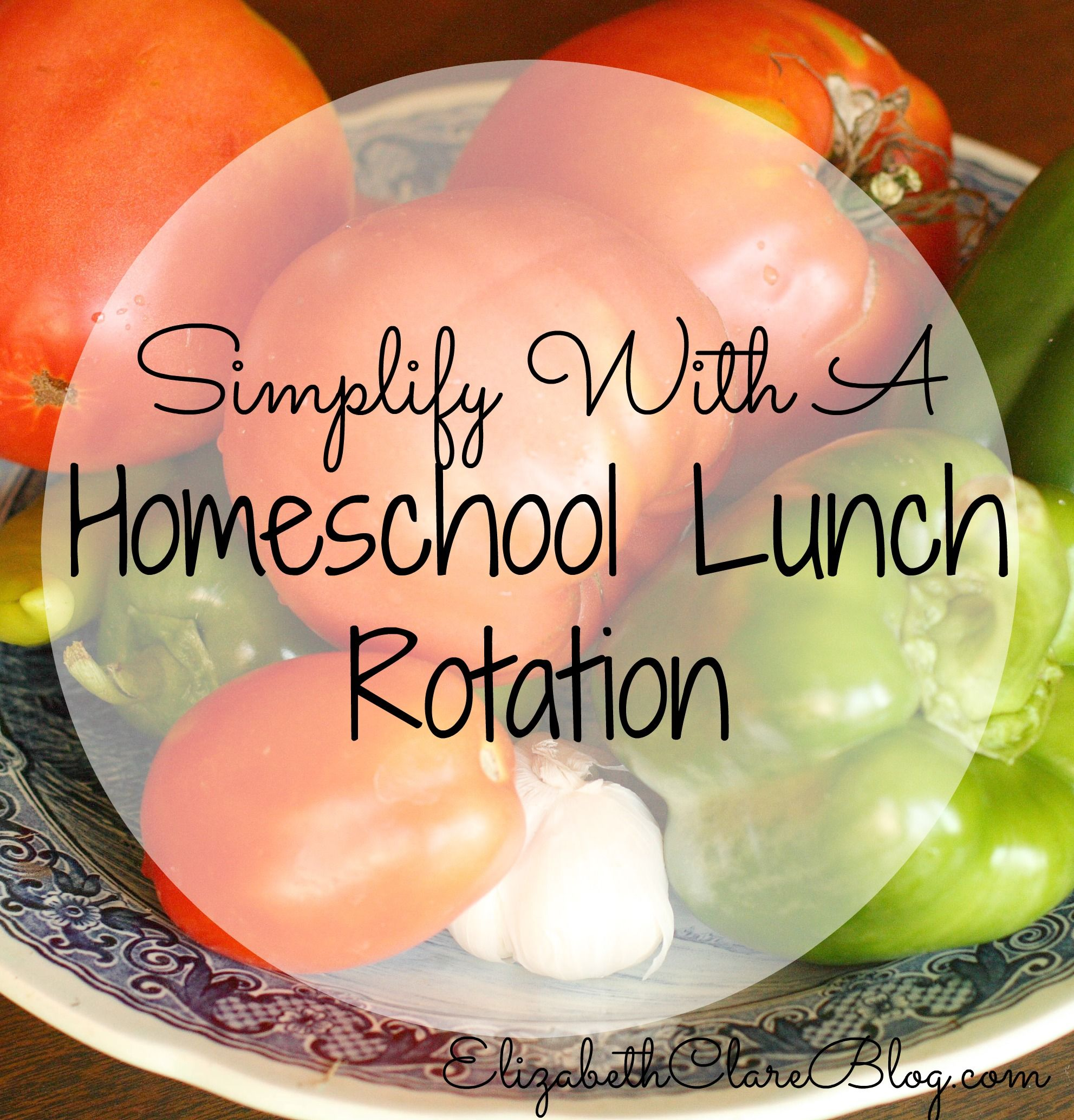 Simple Homeschool Lunch Ideas And Rotation With Images