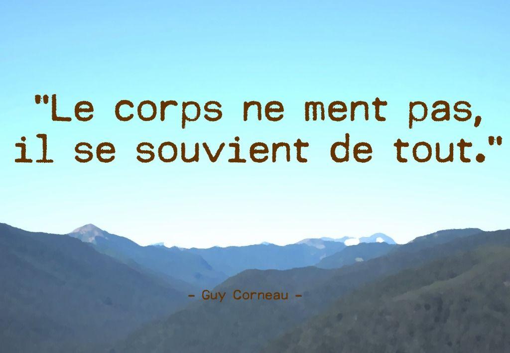 Guy Corneau Le Corps Ne Ment Pas Psychanalyste Jungien Et Ecrivain Canadien 1951 Le Corps Citation Corps
