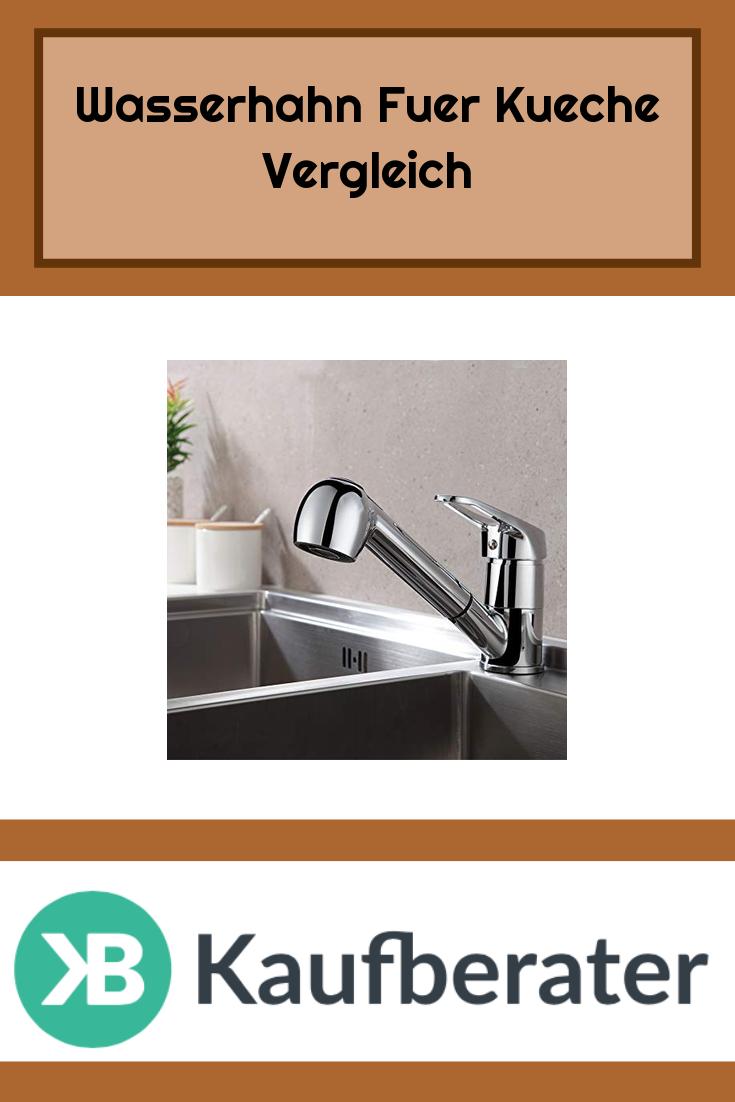 Wasserhahn Fuer Kueche Test Infos Ratgeber In 2020 Wasserhahn Kuche Wasserhahn Kuche