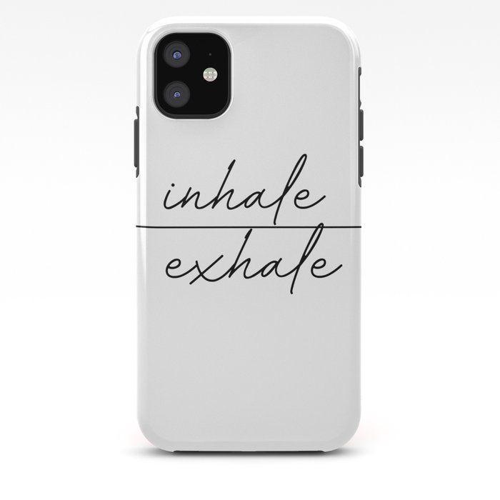 inhale exhale iPhone Case by typutopia - iPhone 11 - Tough Case #inhaleexhale inhale exhale iPhone Case by typutopia - iPhone 11 - Tough Case #inhaleexhale