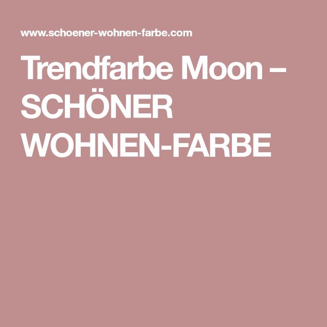 Trendfarbe Moon Schoner Wohnen Farbe Schoner Wohnen Farbe