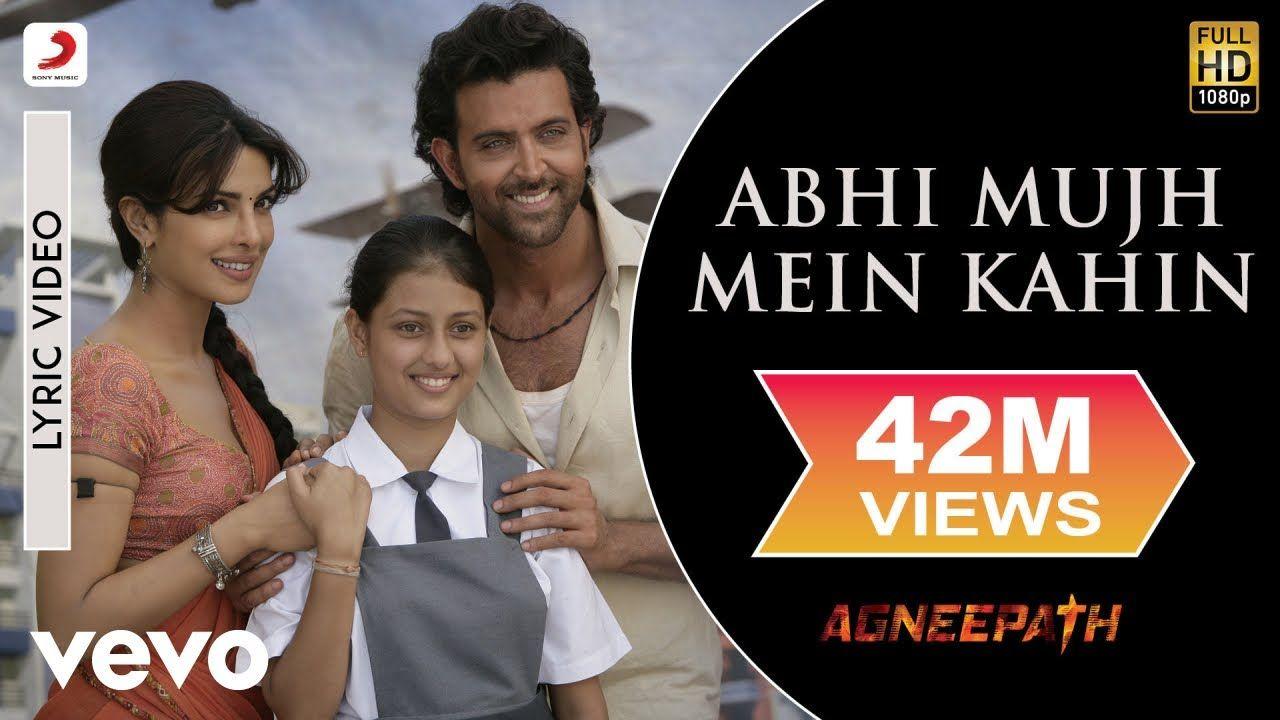 Abhi Mujh Mein Kahin Lyrics Of Agneepath 2012 Is Penned By Amitabh Bhattacharya It S Composed By Ajay Atul And Sung By Sonu Nigam In 2020 Lyrics Sonu Nigam Songs