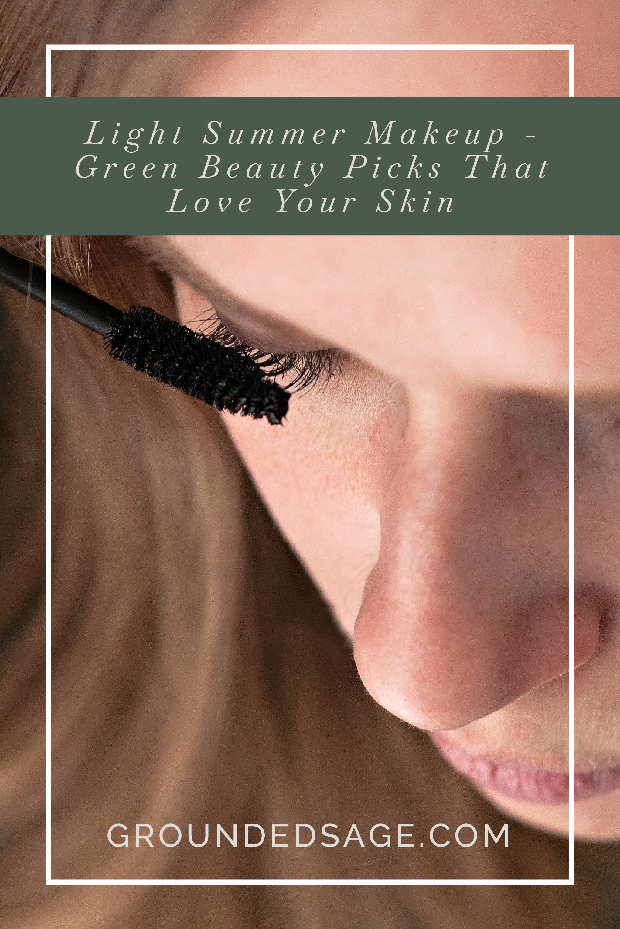 Light Summer Makeup Green Beauty Picks That Love Your