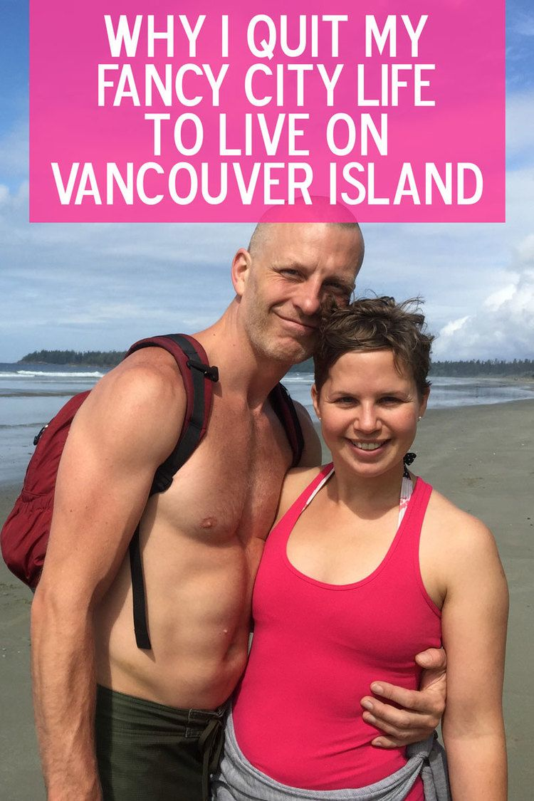 Why quitting a hectic job and moving to vancouver island