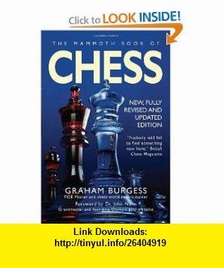 The Mammoth Book of Chess (9780762437269) Graham Burgess, John Nunn , ISBN-10: 076243726X  , ISBN-13: 978-0762437269 ,  , tutorials , pdf , ebook , torrent , downloads , rapidshare , filesonic , hotfile , megaupload , fileserve