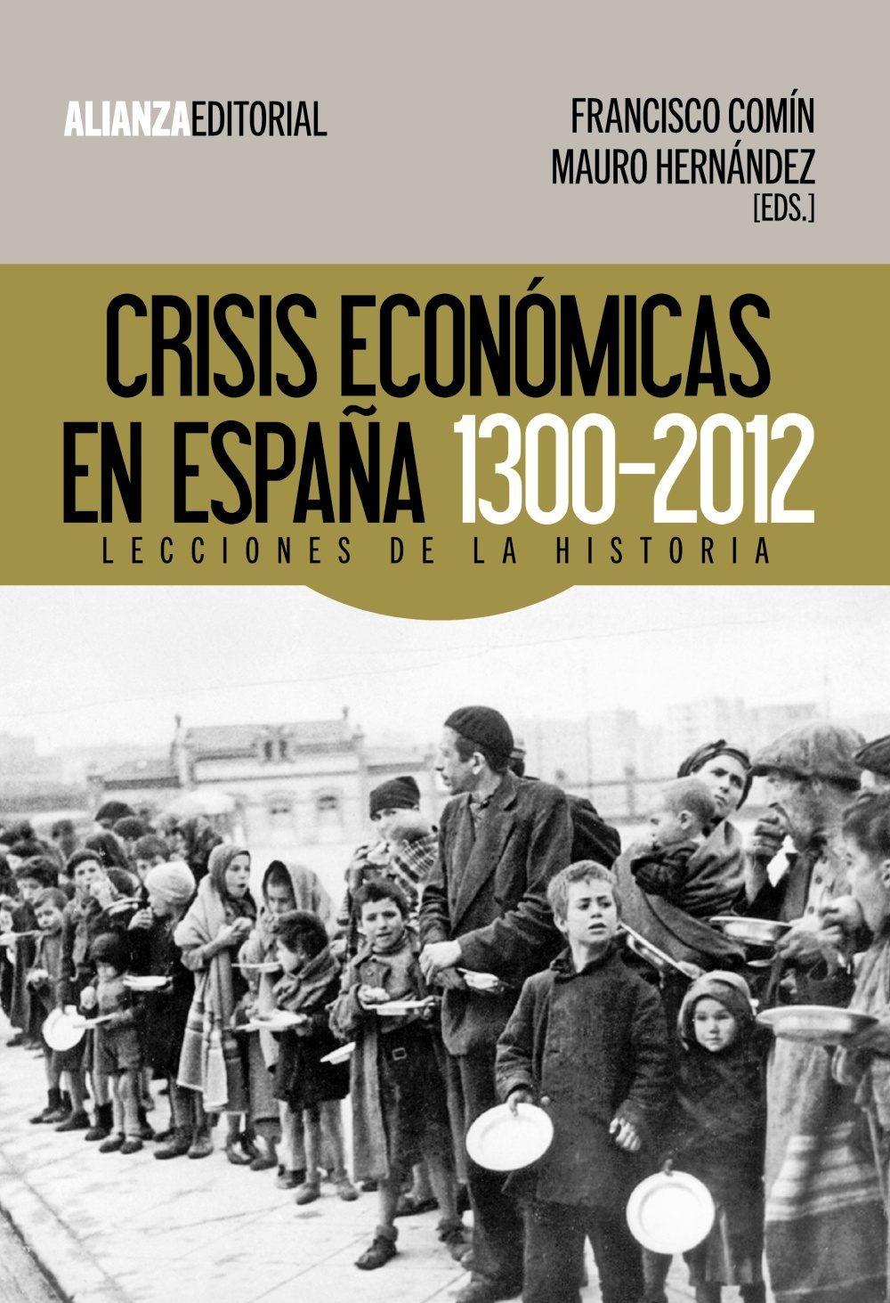 Crisis Económicas En España 1300 2012 Lecciones De La Historia Francisco Comín Mauro Hernández Eds Madrid A Historia Historia De España Libros