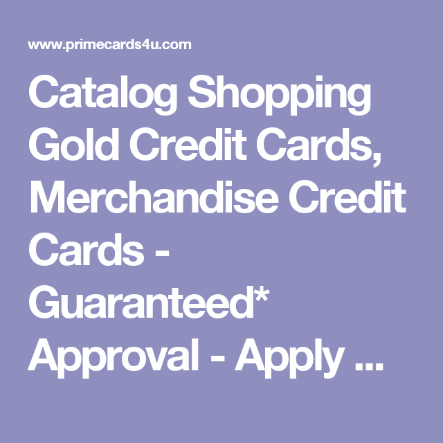Catalog Shopping Gold Credit Cards, Merchandise Credit