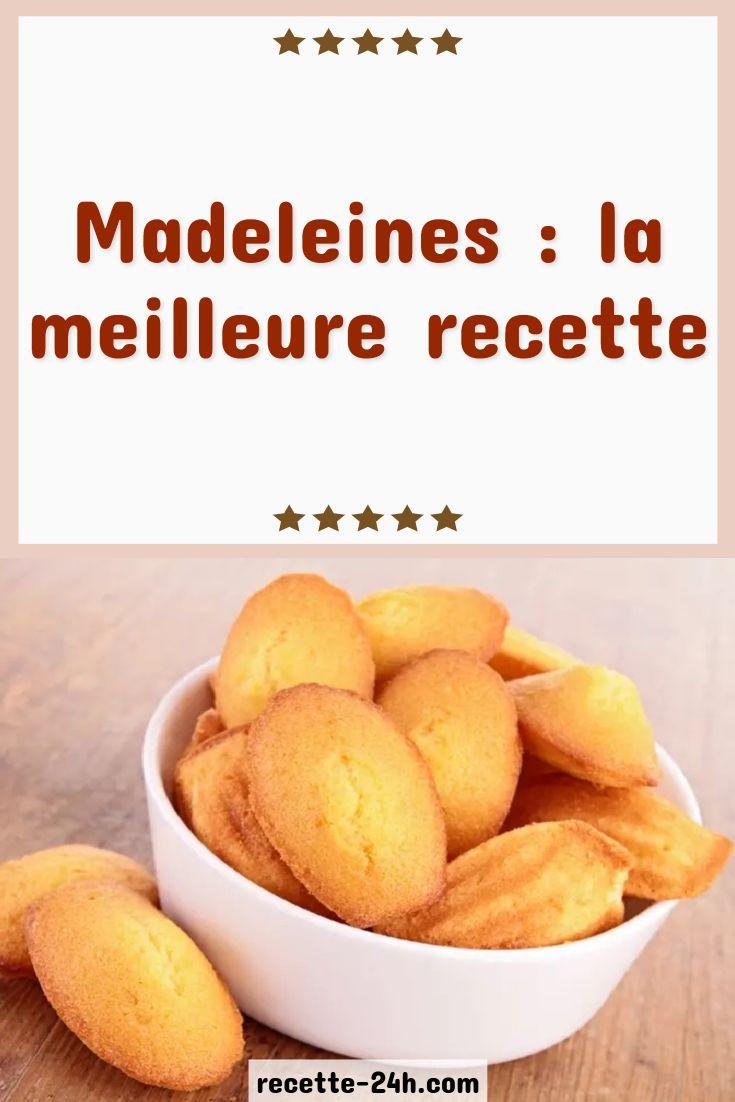 Madeleines : la meilleure recette