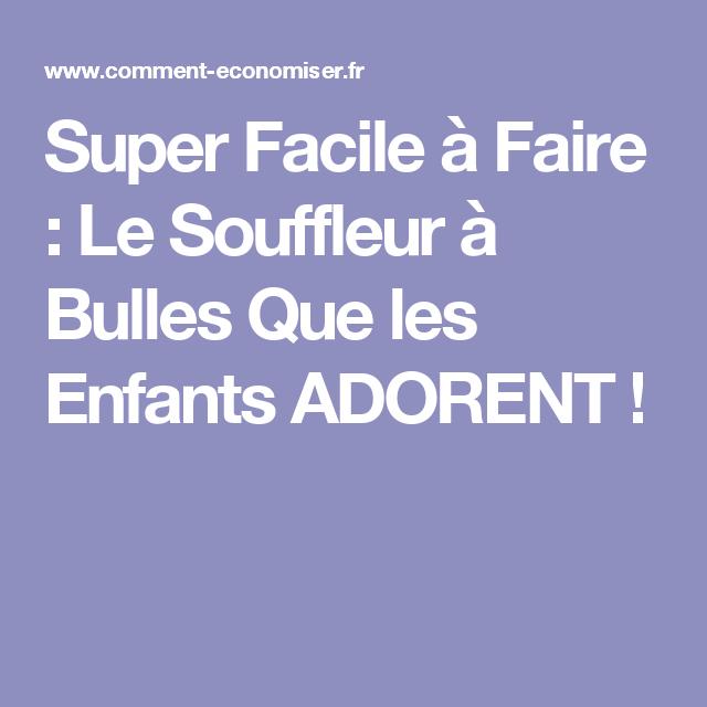 Super Facile A Faire Le Souffleur A Bulles Que Les Enfants Adorent Bulles Souffleur Faire Soi Meme