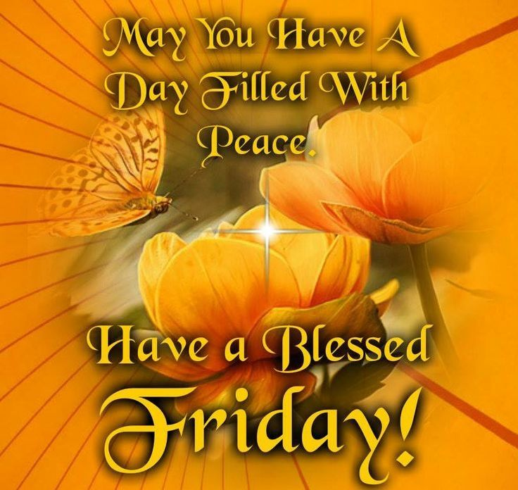 Have A Blessed Friday Quotes Quote Friday Happy Friday Tgif Days Of