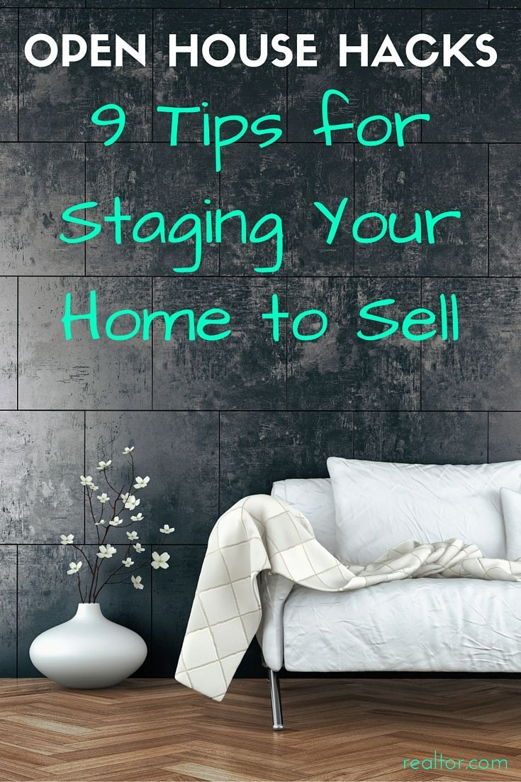 Open house hacks 9 tips for staging your home to sell for Tips for staging a house to sell