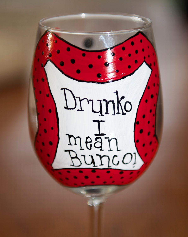 Drunko I Mean Bunco Painted Wine Glass 15 00 Via Etsy Hand Painted Wine Glasses Painted Wine Glass Painting Glassware