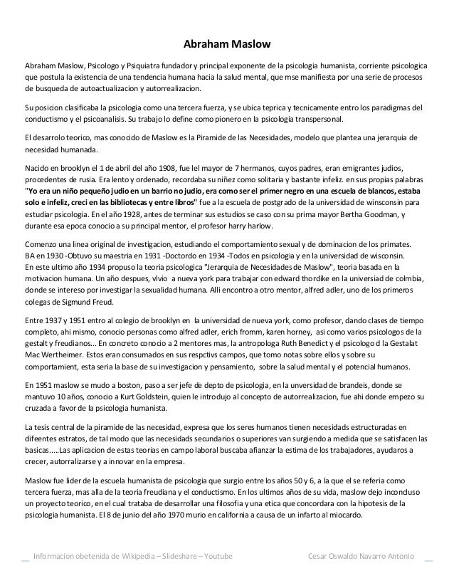Informacion obetenida de Wikipedia – Slideshare – Youtube Cesar Oswaldo Navarro Antonio Abraham Maslow Abraham Maslow, Psi...