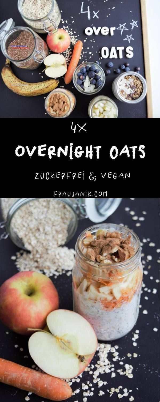 Overnight Oats | 4 gesunde Variationen | zuckerfrei & vegan - Frau Janik Overnight Oats | 4 gesunde...