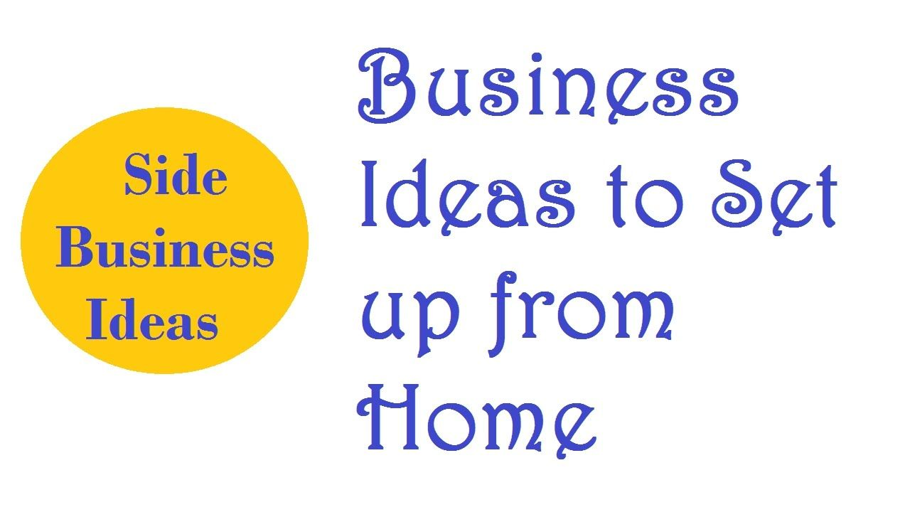 50 Side Business Ideas to Set up from Home | Business Ideas ...