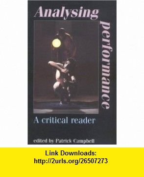 Analysing Performance Issues and Interpretations (9780719042508) Patrick Campbell , ISBN-10: 071904250X  , ISBN-13: 978-0719042508 ,  , tutorials , pdf , ebook , torrent , downloads , rapidshare , filesonic , hotfile , megaupload , fileserve