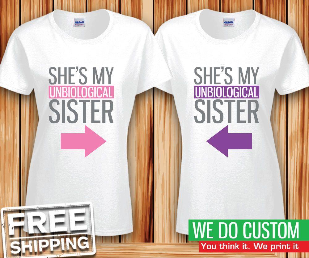 cute best friend shirts unbiological sisters matching. Black Bedroom Furniture Sets. Home Design Ideas