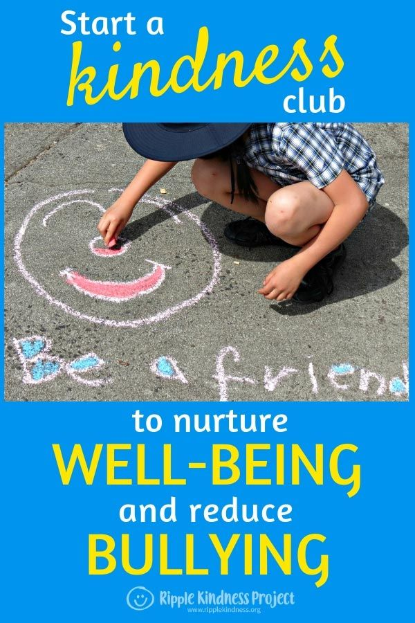 Start a Kindness Club to Nurture Wellbeing and Reduce Bullying at Your School is part of Kind kids club, Bullying, Kindness projects, School clubs, Kindness activities, Kind kids - There are so many compelling reasons to start a kindness club  Two amazing educators share their tips for starting one in your school