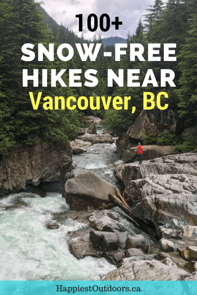 100 Snow Free Hikes In Vancouver Trails You Can Hike