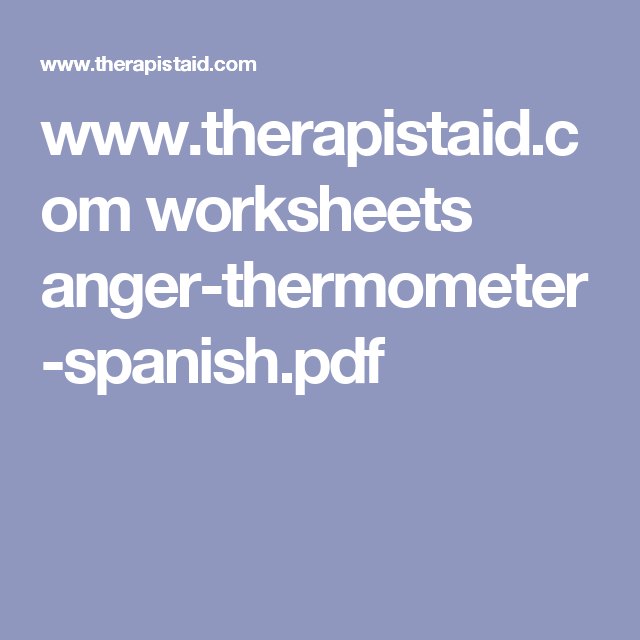 www.therapistaid.com worksheets anger-thermometer-spanish.pdf ...